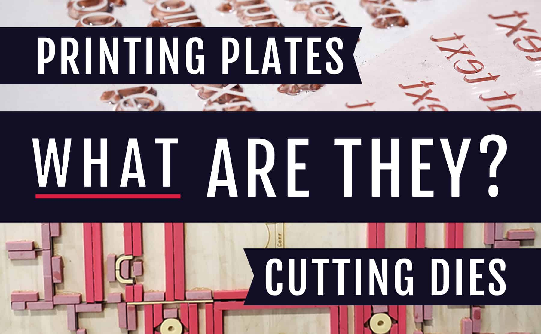 Printing plates, cutting dies, what are they?