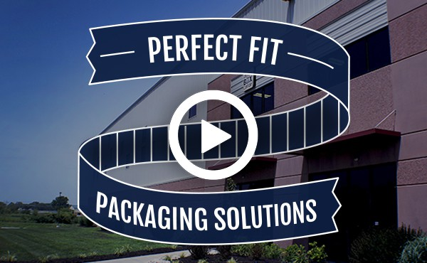 Perfect Fit Packaging Solutions
